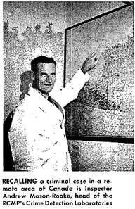 Mounties Without Mounts, by John A. Linkletter, Popular Mechanics, March 1962, page 122; https://books.google.ca/books?id=CeEDAAAAMBAJ&pg=PA120&lpg=PA120&dq=%22Mason+Rooke%22#v=onepage&q=%22Mason%20Rooke%22&f=false.