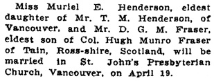 Muriel E. Henderson and D.G.M. Fraser, wedding announcement, Social and Personal, Victoria Daily Colonist, April 12, 1913, page 11, column 5; http://archive.org/stream/dailycolonist55y103uvic#page/n10/mode/1up.