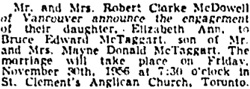 Elizabeth Ann McDowell and Bruce Edward McTaggart, engagement announcement, Toronto Globe and Mail, November 9, 1956, page 17.