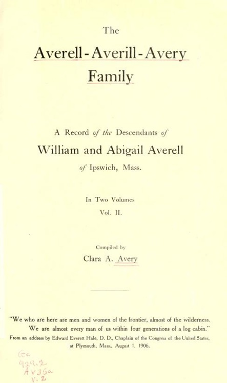 Clara A. Avery, The Averell-Averill-Avery Family, 1906, Vol. 2, Title Page, http://archive.org/stream/averellaverillav02aver#page/n6/mode/1up