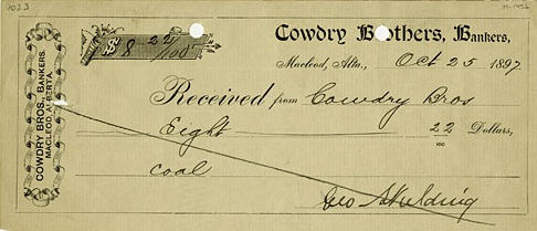 Cowdry Brothers bank cheque - Macleod- Alberta - 1897 - Glenbow Archives - Calgary - Alberta - M-1456; http://www.glenbow.org/collections/search/findingAids/archhtm/cowdry.cfm