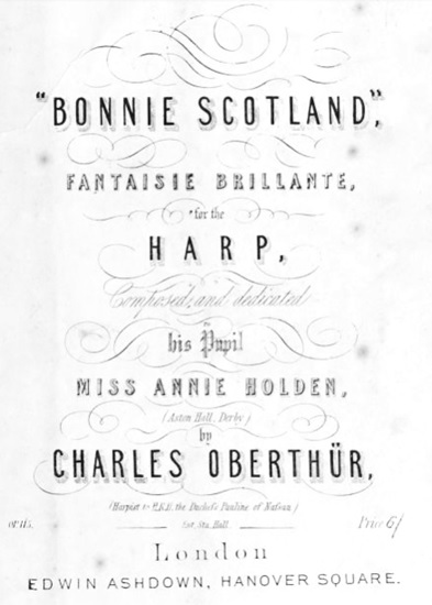 Bonnie Scotland - Fantaisie brillante for the Harp - Charles Oberthür - London - Edwin Ashdown - Hanover Square; https://archive.org/stream/bonniescotlandfa00ober#page/n0/mode/2up.