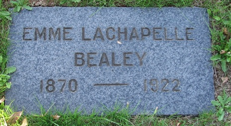 Emme Lachapelle Bealey - 1870-1922; http://www.findagrave.com/cgi-bin/fg.cgi?page=pv&GRid=59213116&PIpi=33537289