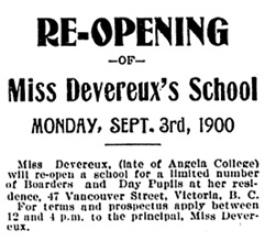 Re-opening of Miss Devereux's School - Victoria Daily Colonist - August 14 - 1900 - page 2, https://archive.org/stream/dailycolonist19000814uvic/19000814#page/n0/mode/1up