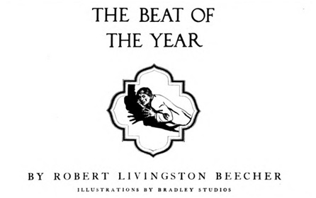 "Robert Livingston Beecher, ""The Beat of the Year,"" Pearson's Magazine, Volume 24, no. 3, September 1910, pages 285-318. First page of story: page 285, http://babel.hathitrust.org/cgi/pt?id=njp.32101064078734;view=1up;seq=379"