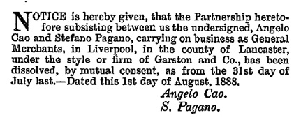 Angelo Cao and Stefano Pagano - dissolution of partnership; The London Gazette, August 10, 1888, page 4306, https://www.thegazette.co.uk/London/issue/25845/page/4306/data.pdf