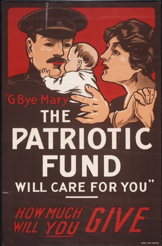Goodbye Mary: the Patriotic Fund will care for you, 1914, http://www.virtualreferencelibrary.ca/detail.jsp?Entt=RDMDC-1914-18PATRIOTICFUNDITEM3L&R=DC-1914-18PATRIOTICFUNDITEM3L&searchPageType=vrl.
