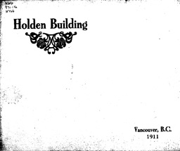 Holden Building, Vancouver, B.C., 1911, cover [prospectus], https://archive.org/stream/cihm_81441#page/n3/mode/1up