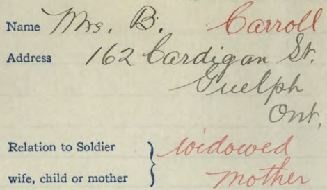 Mrs B Carroll - 162 Cardigan Street - Guelph - Ontario; Excerpt from Archibald Benson Carroll's military service records; http://central.bac-lac.gc.ca/.item/?op=pdf&app=CEF&id=B1522-S035.
