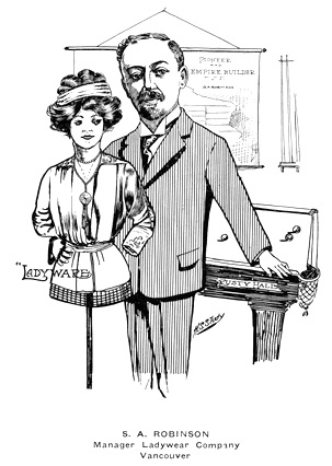 S A Robinson - Manager Ladywear [sic] Company - British Columbians as we see 'em - 1910 and 1911; Published 1911 by Newspaper Cartoonists Association of British Columbia in [Vancouver, B.C.] [unpaged]; https://archive.org/stream/britishcolumbian00newsrich#page/n208/mode/1up