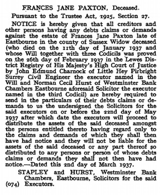 Frances Jane Paxton - notice to prove claims - The London Gazette - March 9 1937 - page 1600; Frances Jane Paxton, notice to prove claims, The London Gazette, March 9, 1937, page1600, https://www.thegazette.co.uk/London/issue/34378/page/1600