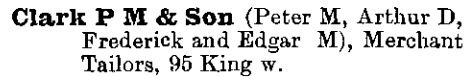 Frederick Clark, of P M Clark and Son, Toronto City Directory, 1891, page 648, http://static.torontopubliclibrary.ca/da/pdfs/tcd1891.pdf.