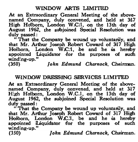 Window Arts Limited and Window Dressing Services Limited - Notice of winding up; The London Gazette, August 17, 1962, page 6526, https://www.thegazette.co.uk/London/issue/42759/page/6526