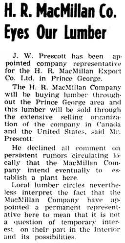 H R Macmillan Co Eyes Our Lumber - Prince George Citizen - May 18, 1950, page 1, http://pgnewspapers.lib.pg.bc.ca/fedora/repository/pgc:1950-05-18/-/Prince%20George%20Citizen%20-%20May%2018,%201950