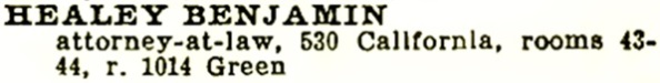 Benjamin Healey, Crocker-Langley Directory, San Francisco, 1900, page 817, http://www.sfgenealogy.com/sanfranciscodirectory/1900/1900_795.pdf.