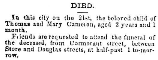 Child of Thomas and Mary Cameron - death notice - Daily British Colonist - January 22 1864 - page 3; http://archive.org/stream/dailycolonist18640122uvic/18640122#page/n2/mode/1up