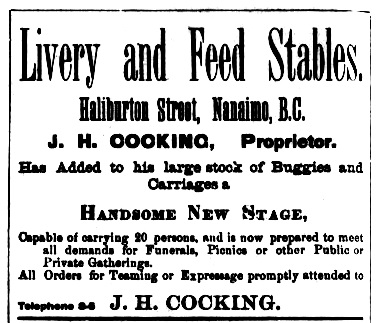 J H Cocking - Livery and Feed Stables - Nanaimo - Williams Official British Columbia Directory - 1893 - between pages 254 and 255; https://archive.org/stream/cihm_34513#page/n324/mode/1up