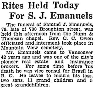 Rites Held Today for S J Emanuels - Vancouver Sun - August 15 1929 - page 18 - column 7; https://news.google.com/newspapers?id=929mAAAAIBAJ&sjid=6IgNAAAAIBAJ&pg=2317%2C5644553