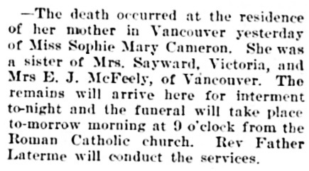 Sophie Mary Cameron, death notice, Victoria Times, June 25, 1903, page 5; https://familysearch.org/pal:/MM9.3.1/TH-1942-28093-7395-44?cc=2001136&wc=M61J-HWP:284757401.