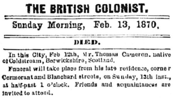 Thomas Cameron - death notice - Daily British Colonist, February 13  1870 - page 3; http://archive.org/stream/dailycolonist18700213uvic/18700213#page/n1/mode/1up