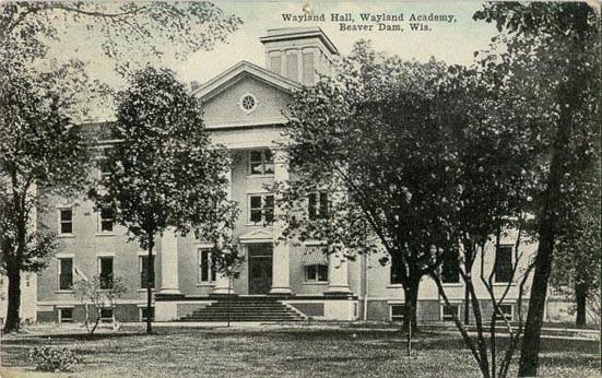 Wayland Hall - Wayland Academy - Beaver Dam - Wisconsin; http://www.usgwarchives.net/wi/dodge/postcards/waylnd.jpg