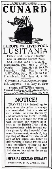 Imperial German Embassy - Notice to travellers of state of war between Germany and Britain; http://www.authentichistory.com/1914-1920/1-overview/2-1914-17/19150501_Cunard_Travel_Warning_German_Embassy-NY_Herald.jpg