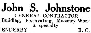 John S Johnstone, Walker's Weekly [Enderby], October 15, 1908, page 8, http://historicalnewspapers.library.ubc.ca/view/collection/enderby/date/1908-10-15#12!johnstone