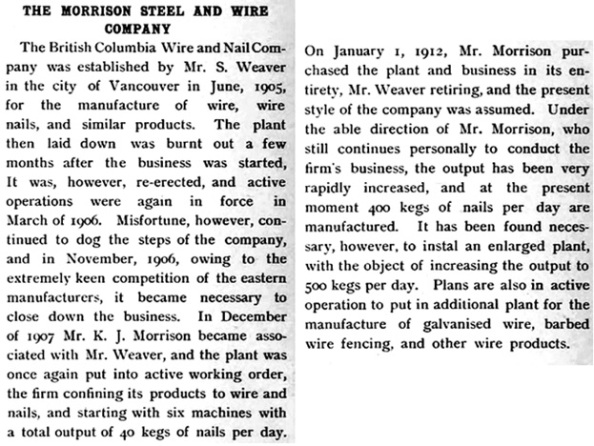 Morrison Steel and Wire Company; British Columbia, its history, people, commerce, industries, and resources; compiled by Henry J. Boam; edited by Ashley G. Brown, London, England, Sells Ltd., 1912; page 218; https://archive.org/stream/britishcolumbiai00boam#page/218/mode/1up