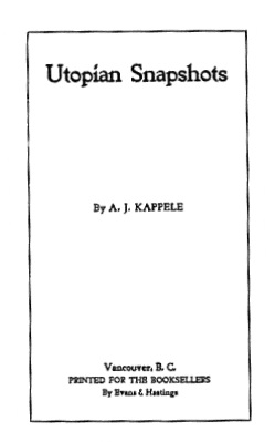 Utopian Snapshots, By A.J. Kappele, Vancouver, Evans & Hastings, title page, https://archive.org/stream/cihm_78739#page/n11/mode/1up