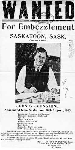 """Wanted"" poster for John S. Johnstone who ""absconded from Saskatoon, 10th August, 1913""; Local History, Saskatoon Public Library, ID Number DOC-2010-1; http://spldatabase.saskatoonlibrary.ca/csdata/images/lhr/web/doc/2010/doc-2010-1.jpg."