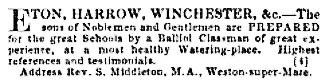 S. Middleton, advertisement for preparatory school, Ecclesiastical Gazette, August 9, 1870, page 55; https://books.google.ca/books?id=SJ4OAAAAQAAJ&pg=PA55&lpg=PA55&dq=weston+super+mare+history+private+school+middleton&source=bl&ots=Pb_dUGCbwn&sig=Ur6eAz5pgB1RCCI0cMJDBVqWUYc&hl=en&sa=X&ved=0CDEQ6AEwA2oVChMItfnHn5CaxwIVEZmICh34wAcp#v=onepage&q&f=false