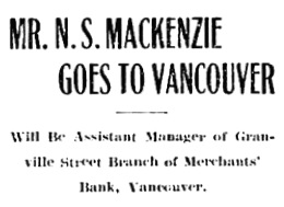 """N.S. Mackenzie Goes to Vancouver,"" Chilliwack Progress, December 5, 1918, page 1; http://theprogress.newspapers.com/image/43152699/?terms=n%2Bs%2Bmackenzie."