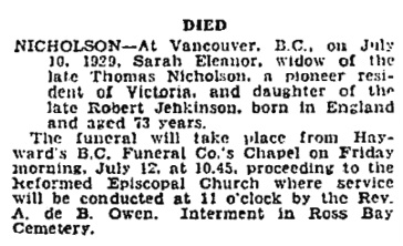 Sarah Eleanor Nicholson, death notice, Victoria Times, July 11, 1929, page 13; https://familysearch.org/pal:/MM9.3.1/TH-1942-28096-13238-52?cc=2001136&wc=M61J-HWG:284756801