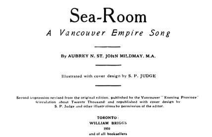Sea-room, A Vancouver Empire Song by Aubrey N. St. John Mildmay (1910); https://archive.org/stream/cihm_99090#page/n6/mode/1up