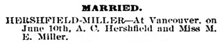 A.C. Hershfield [sic] and M.E. Miller, marriage notice, Victoria Times, June 11, 1902, page 8; https://familysearch.org/ark:/61903/3:1:3QS7-899W-6HX2?wc=M61J-HWP%3A284757401%3Fcc%3D2001136&cc=2001136