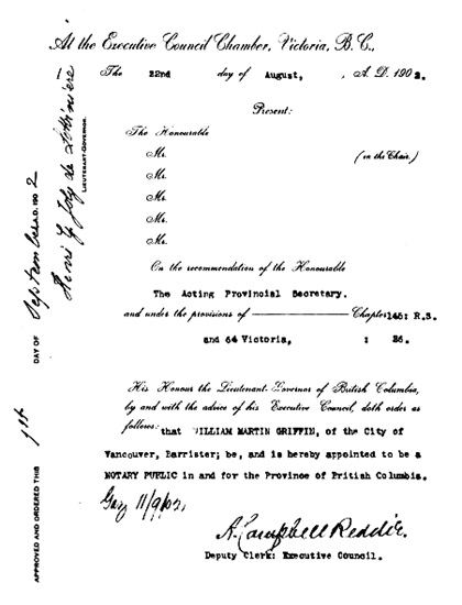 Appointment of William Martin Griffin as British Columbia Notary Public, August 22, 1902; http://www.bclaws.ca/civix/document/id/oic/arc_oic/0370_1902/search/CIVIX_DOCUMENT_ROOT_STEM:(griffin)%20AND%20CIVIX_DOCUMENT_ANCESTORS:arc_oic?6#hit1