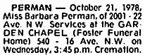 Barbara Perman, death notice, Calgary Herald - October 24, 1978, page C2; https://news.google.com/newspapers?id=O3JkAAAAIBAJ&sjid=-H0NAAAAIBAJ&pg=4071%2C1838783; [link leads to columns 1 and 2; death notice is near bottom of column 5]
