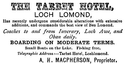 Scotland: The Lowlands, by M. J. B. Baddeley; London, Dulau and Company, 1887, page 55; https://books.google.ca/books?id=VJUVAAAAYAAJ&pg=PA55&lpg=PA55&dq=tarbet+hotel+scotland+macpherson&source=bl&ots=nLThUzegCt&sig=q_CBO7VuR2RNp7E1t_SlD0S5FUI&hl=en&sa=X&ved=0ahUKEwiAk-OIs4XMAhUS6GMKHY7aD3gQ6AEIODAG#v=onepage&q&f=false.