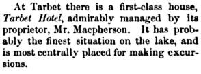 The American Travellers' Guides, volume 17, part 1, by W. Pembroke Fetridge; New York; Fetridge & Company, 1878, page 134, https://books.google.ca/books?id=4wUFAAAAYAAJ&pg=PA134&lpg=PA134&dq=bay+tarbet+hotel+scotland+macpherson&source=bl&ots=W82ppWga7e&sig=IJ-lGFUYoH5tP0VuiozGSv7HDIs&hl=en&sa=X&ved=0ahUKEwiK_4a7sYXMAhWFLmMKHY_OA3MQ6AEILTAD#v=onepage&q&f=false