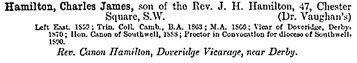 The Harrow School Register, 1801-1893, edited by Reginald Courtenay Welch; London, Longmans, Green, 1894, page 217, https://books.google.ca/books?id=HGHI9c5N2KAC&pg=PA217&lpg=PA217&dq=charles+james+hamilton#v=onepage&q=charles%20james%20hamilton&f=false.