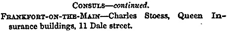 Consuls, Liverpool, Strakers' Annual Mercantile, Ship & Insurance Register; London, S. Straker and Sons, 1863, page 74; https://books.google.ca/books?id=E-wNAAAAQAAJ&pg=PA74&lpg=PA74&dq=stoess#v=onepage&q=stoess&f=false.