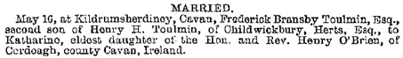 Frederick Bransby Toulmin and Katherine O'Brien, marriage notice, John Bull (London, England), issue 2424, May 25, 1867, page 380.