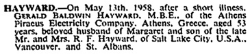 Gerald Baldwin Hayward, death notice, The Times (London, England), issue 54152, May 16, 1958; page 1.