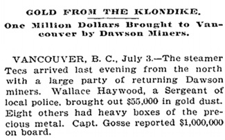 """Gold from the Klondike; One Million Dollars Brought to Vancouver by Dawson Miners,"" New York Times, July 4, 1899."