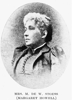 Margaret de Wechmar Stoess; Belles, beaux and brains of the 60's, by Thomas Cooper De Leon; New York, G.W. Dillingham Company, 1909, page 68; https://archive.org/stream/bellesbeaux00delerich#page/68/mode/1up