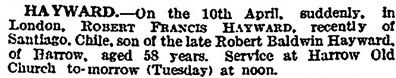 Robert Francis Hayward, death notice, The Times (London, England), issue 43626, April 14, 1924; page 1.
