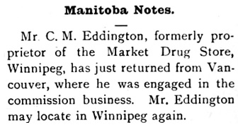 Manitoba Notes, Canadian Druggist, January 1901, volume 13, number 1, page 3; https://archive.org/stream/canadiandruggist13torouoft#page/4/mode/1up.