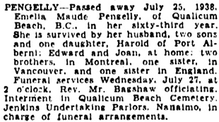Emelia Maude Pengelly, death notice, Victoria Daily Colonist, July 27, 1938, page 12, column 1; http://archive.org/stream/dailycolonist0738uvic_72#page/n11/mode/1up.