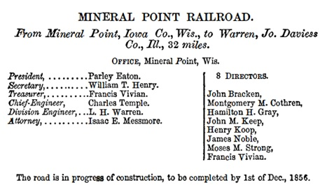 Mineral Point Railroad, United States Railroad Directory for 1856, Compiled by Benjamin Homans; New York, Salamander Printing Office, 1856, page 153; https://www.forgottenbooks.com/en/download/TheUnitedStatesRailroadDirectoryfor1856_10700014.pdf.