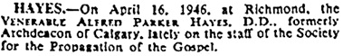 Alfred Parker Hayes, death notice, The Times (London, England), Issue 50430, April 18, 1946, page 1.